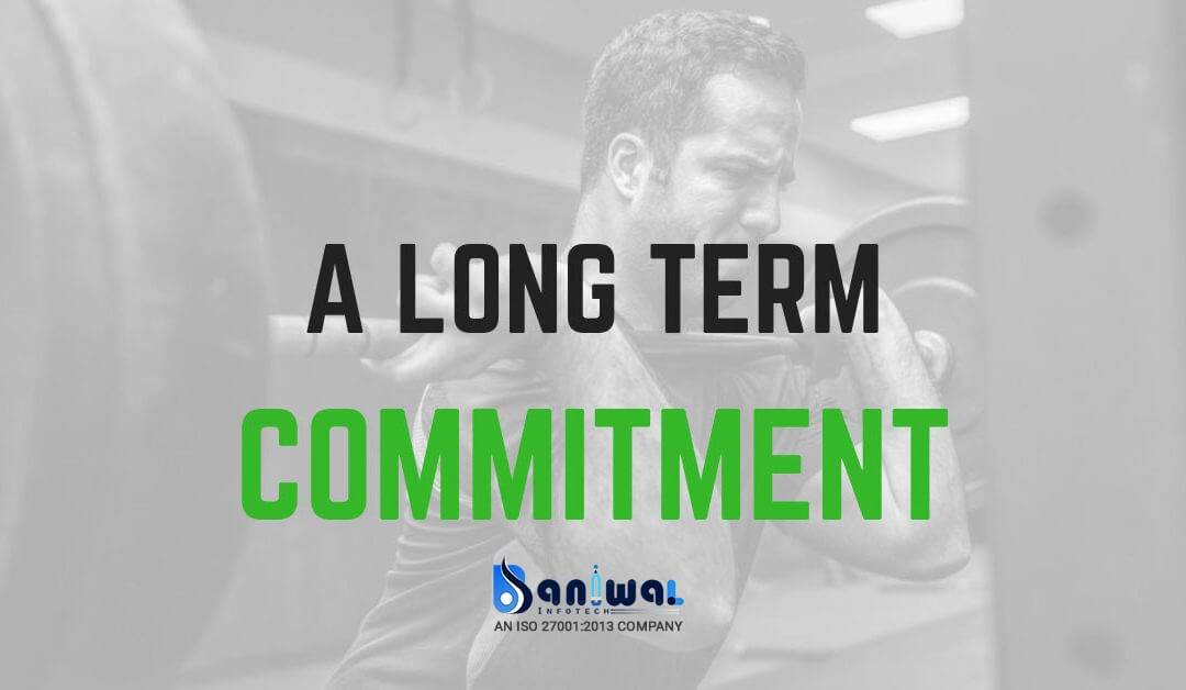 Long Term Commitment